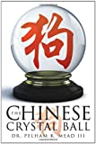 The Chinese Crystal Ball, Pelham K. Mead, 1477265066