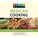 Knack Mexican Cooking: A Step-By-Step Guide To Authentic Dishes Made Easy