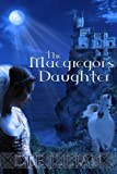 The Macgregor's Daughter, Dee Julian, 1475042779
