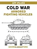 Cold War Armored Fighting Vehicles, George Bradford, 0811706788