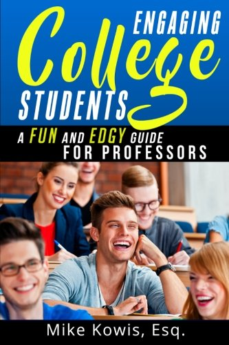 Engaging College Students: A Fun and Edgy Guide for Professors