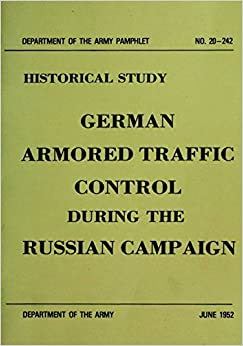 Book German Armored Traffic Control During the Russian Campaign (Historical Study)