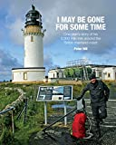 img - for I May be Gone for Some Time: One Man's Story of His 5,000 Mile Trek Around the British Mainland Coast book / textbook / text book