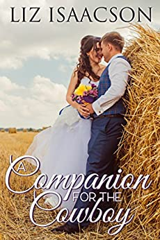 A Companion for the Cowboy (Brush Creek Brides Book 2) by [Isaacson, Liz]