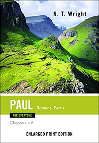 Paul for Everyone: Romans, Part 1-Enlarged Print Edition: Chapters 1-8 (The New Testament for Everyone): N. T. Wright: 9780664260828: Amazon.com: Books