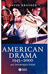 American Drama 1945 - 2000: An Introduction (Wiley Blackwell Introductions to Literature Book 2) Kindle Edition