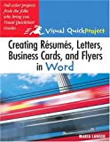 Creating Resumes, Letters, Business Cards, and Flyers in Word, Maria Langer, 0321247515