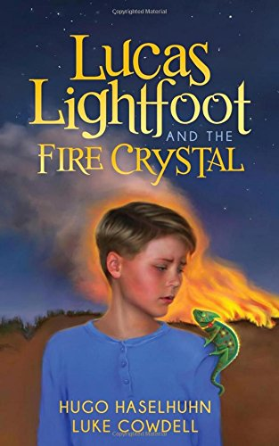 Lucas Lightfoot and the Fire Crystal (Morgan James Kids)