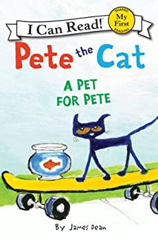 Pete the Cat: A Pet for Pete (My First I Can Read) by [Dean, James]