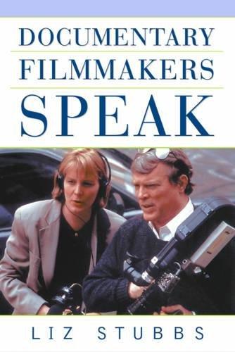 Documentary Filmmakers Speak: Liz Stubbs: 9781581152364: Amazon.com: Books
