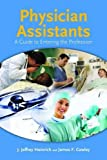 Physician Assistants : Who They Are, Heinrich, 0763726346