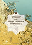 2: Economic Diversification in the Gulf Region, Volume II: Comparing Global Challenges (The Political Economy of the Middle East)