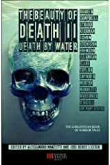 THE BEAUTY OF DEATH - Vol. 2: Death by Water: The Gargantuan Book of Horror Tales Paperback