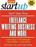 img - for Start Your Own Freelance Writing Business and More: Copywriter, Proofreader, Copy Editor, Journalist book / textbook / text book