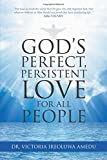 God?s Perfect, Persistent Love for All People