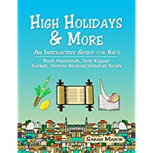 High Holidays & More: An Interactive Guide for Kids: Rosh Hashanah, Yom Kippur, Sukkot, Shmini Atzeret/Simchat Torah (Jewish Holidays for Children)