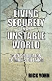 Living Securely in an Unstable World, Rick Yohn, 0880700823