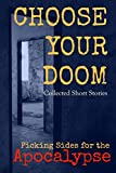 img - for Choose Your Doom: Collected Short Stories (Picking Sides for the Apocalypse) book / textbook / text book