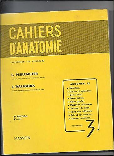 Cahiers d\'anatomie : Tome 3, Abdomen, II: Amazon.es: Léon Perlemuter ...