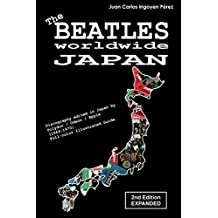 The Beatles worldwide: Japan - 2nd Edition - Expanded: Discography edited in Japan by Polydor / Odeon / Apple (1964-1970). Full-color Illustrated Guide (English Edition)