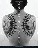 Bodies of Subversion: A Secret History of Women and Tattoo, 3rd Edition