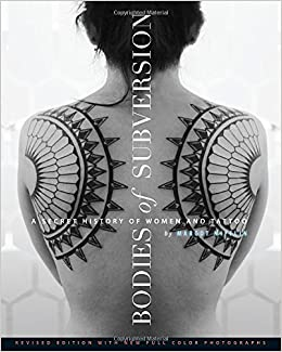 Bodies of Subversion: A Secret History of Women and Tattoo, 3rd