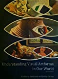 Understanding Visual Artforms in Our World, Anderson, Kim and Carson, Jenny, 1465204407
