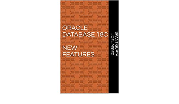 Amazon com: Oracle Database 18c New Features eBook: Skant