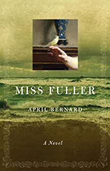 Miss Fuller: A Novel by [Bernard, April]