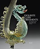 Exquisite Glass Ornaments: The nineteenth-century Murano glass revival in the de Boos-Smith collection