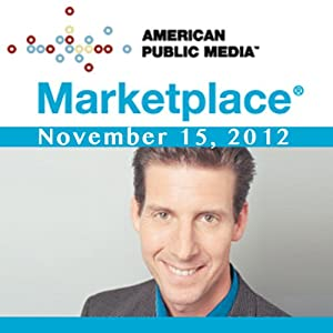 Marketplace, November 15, 2012