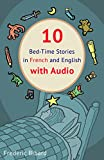 10 Bed-Time Stories in French and English with audio.: French for Kids - Learn French with Parallel English Text (French Edition)