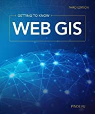 Getting To Know Web GIS Second Edition