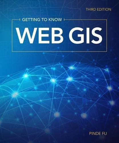 Getting to Know Web GIS: Third Edition by Esri Press