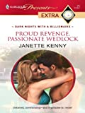 Proud Revenge, Passionate Wedlock (Dark Nights With a Billionaire Book 4)