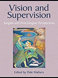Vision and Supervision: Jungian and Post-Jungian Perspectives