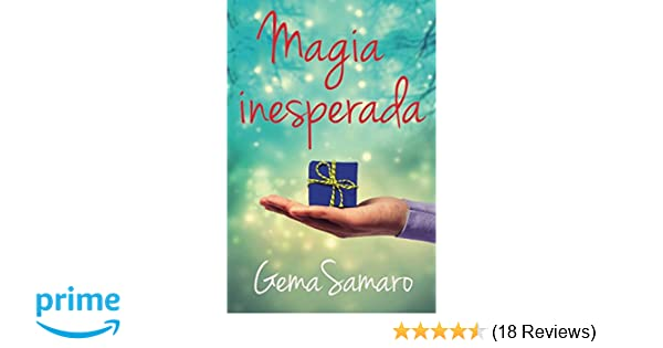 Magia Inesperada (Spanish Edition): Gema Samaro: 9781535513609: Amazon.com: Books