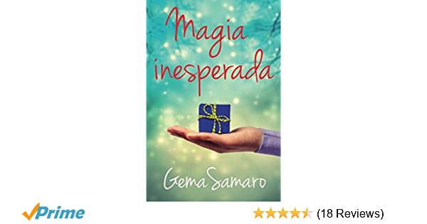 Amazon.com: Magia Inesperada (Spanish Edition) (9781535513609): Gema Samaro: Books
