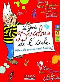 L'Elève Ducobu (HS3) : Le guide Ducobu de l'école - Même les cancres vont l'adorer ! par Charlotte Grossetête
