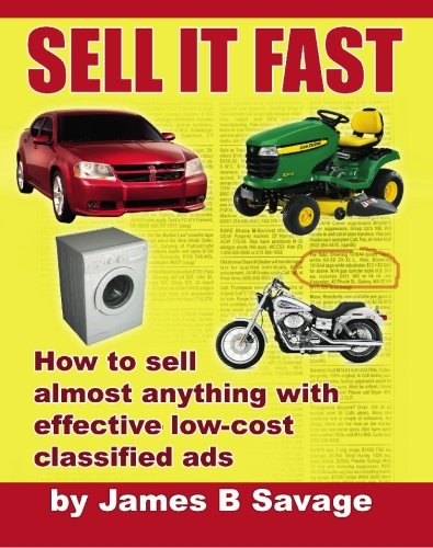 Sell It Fast: How to sell almost anything with effective low-cost classified ads