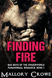 Finding Fire: Paranormal Romance (Bad Boys Of The Underworld Book 1)
