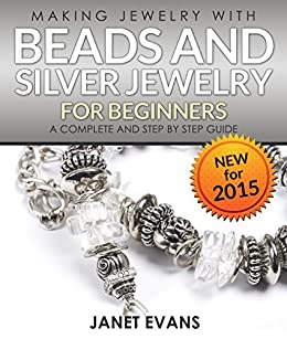 making jewelry with beads and silver jewelry for beginners a rh amazon com Beaded Jewlery Create Jewelry Beads