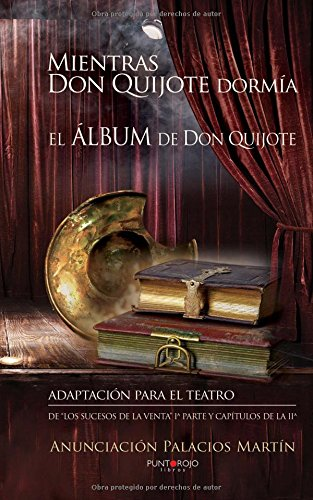 Descargar Libro Mientras Don Quijote Dormía Anunciación Palacios Martín