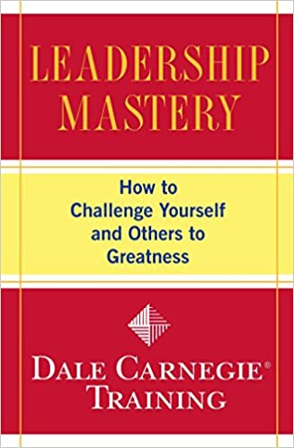 Read Leadership Mastery: How to Challenge Yourself and Others to Greatness (Dale Carnegie Training) PDF, azw (Kindle), ePub, doc, mobi