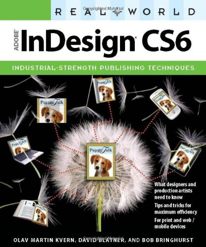 [PDF] Real World Adobe InDesign CS6 Free Download | Publisher : Peachpit Press | Category : Computers & Internet | ISBN 10 : 0321834615 | ISBN 13 : 9780321834614
