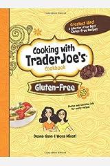 Cooking With Trader Joe's Cookbook: Dinner's Done! by Deana Gunn, Wona Miniati (2010) Hardcover