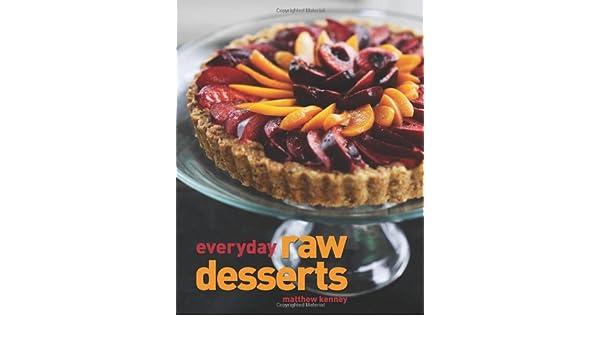 Everyday Raw Desserts (Raw Food): Amazon.es: Matthew Kenney: Libros en idiomas extranjeros