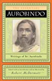 The Essential Aurobindo, Ghose, Sri A., 0940262223