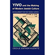 YIVO and the Making of Modern Jewish Culture: Scholarship for the Yiddish Nation