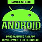 Android: Programming and App Development for Beginners | Samuel Shields